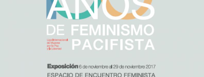 "Exposición ""WILPF: 100 años de feminismo pacifista"""
